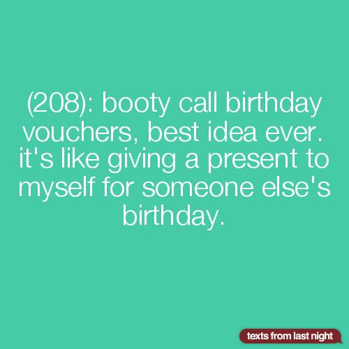 Birthday booty call